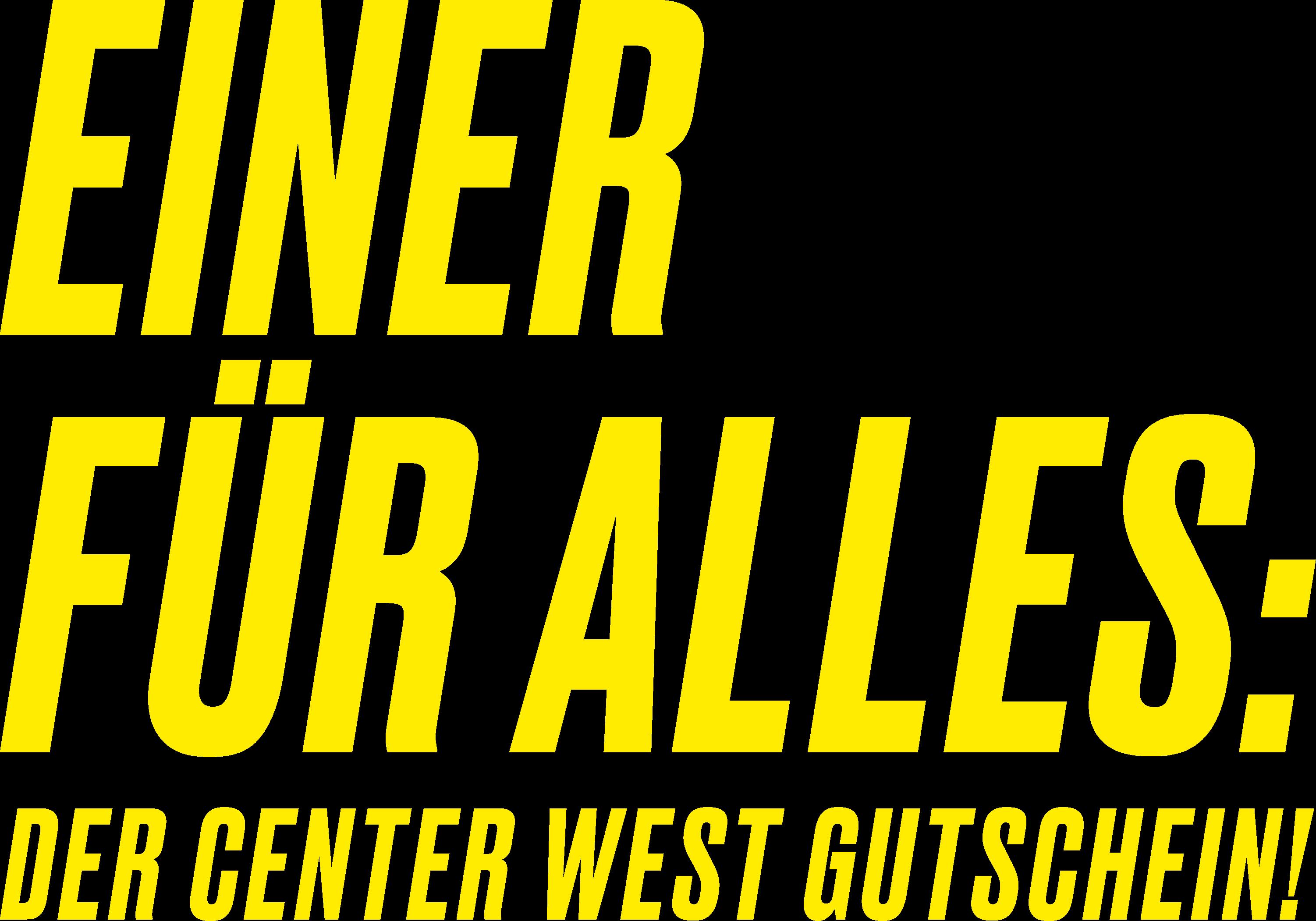 Einer für Alles: Der Center West Gutschein